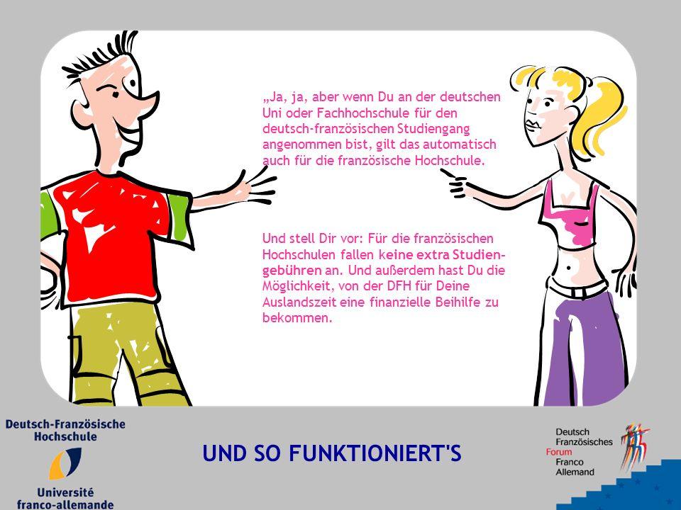 """""""Ja, ja, aber wenn Du an der deutschen Uni oder Fachhochschule für den deutsch-französischen Studiengang angenommen bist, gilt das automatisch auch fü"""
