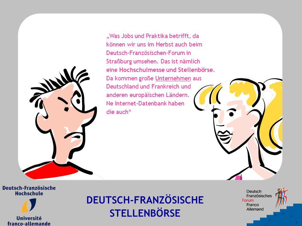 """DEUTSCH-FRANZÖSISCHE STELLENBÖRSE """"Was Jobs und Praktika betrifft, da können wir uns im Herbst auch beim Deutsch-Französischen-Forum in Straßburg umsehen."""