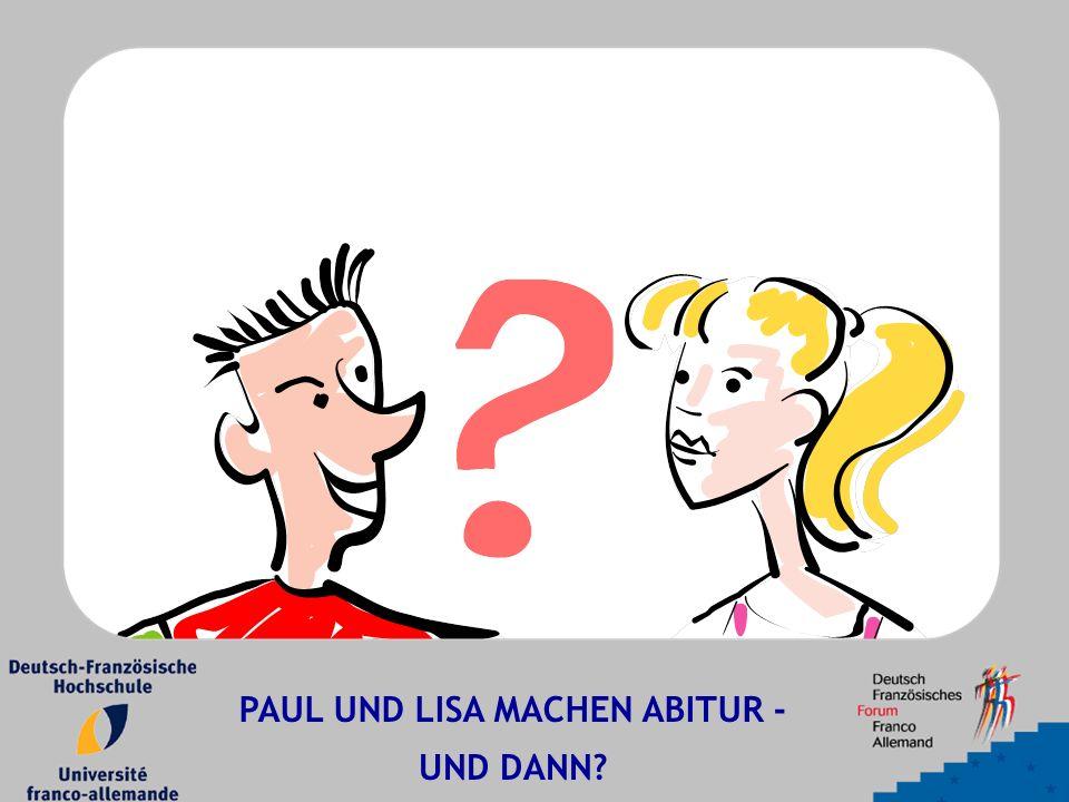 PAUL UND LISA MACHEN ABITUR - UND DANN?