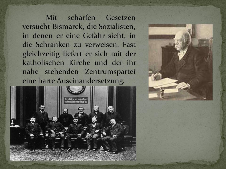 Mit scharfen Gesetzen versucht Bismarck, die Sozialisten, in denen er eine Gefahr sieht, in die Schranken zu verweisen. Fast gleichzeitig liefert er s