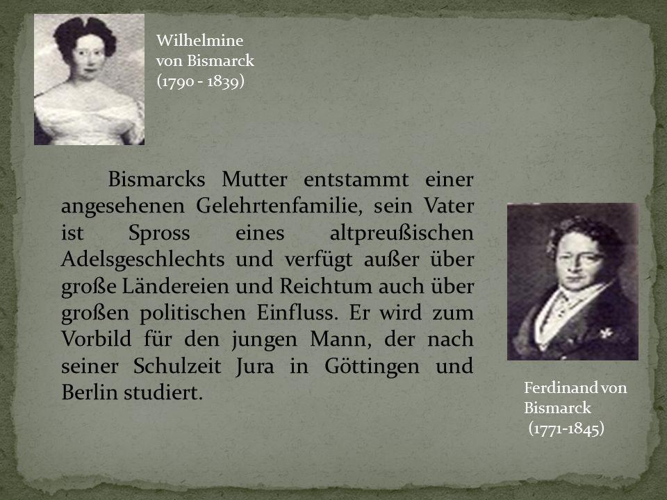 Bismarcks Mutter entstammt einer angesehenen Gelehrtenfamilie, sein Vater ist Spross eines altpreußischen Adelsgeschlechts und verfügt außer über groß