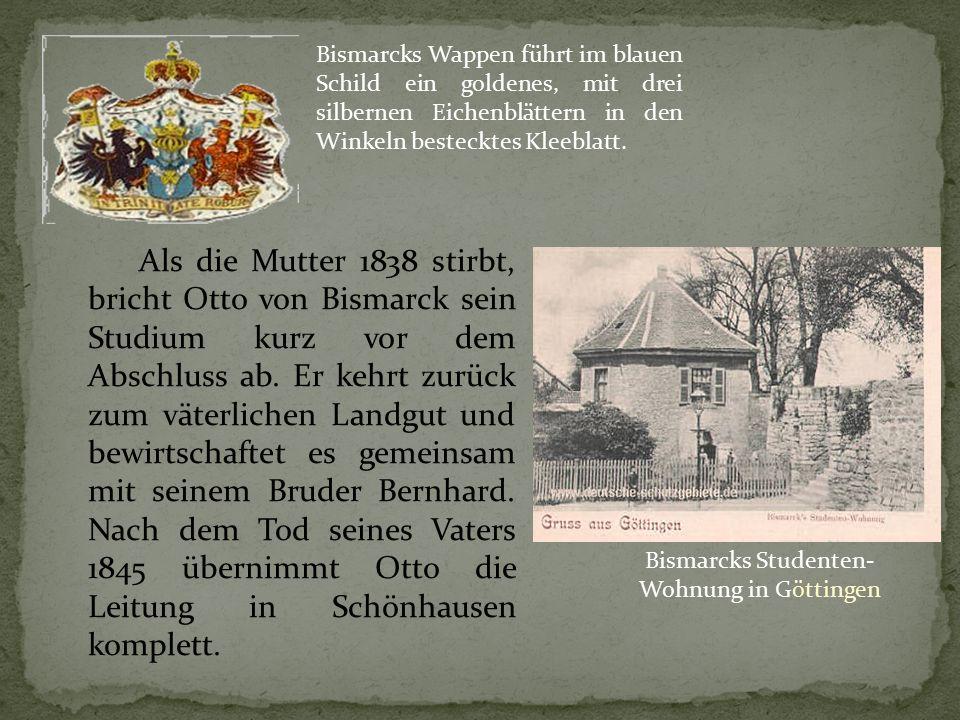 Als die Mutter 1838 stirbt, bricht Otto von Bismarck sein Studium kurz vor dem Abschluss ab. Er kehrt zurück zum väterlichen Landgut und bewirtschafte