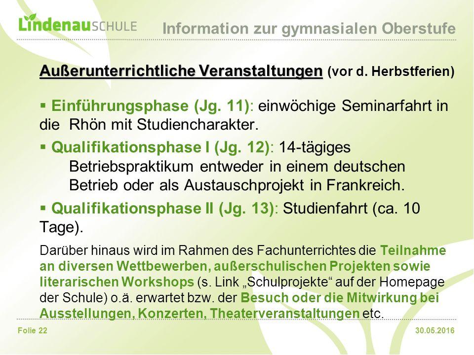 30.05.2016Folie 22 Information zur gymnasialen Oberstufe Außerunterrichtliche Veranstaltungen Außerunterrichtliche Veranstaltungen (vor d.