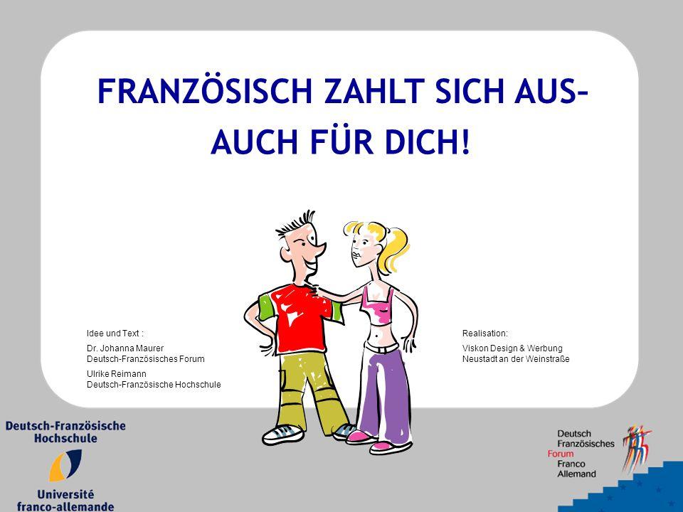 FRANZÖSISCH ZAHLT SICH AUS– Idee und Text : Dr.