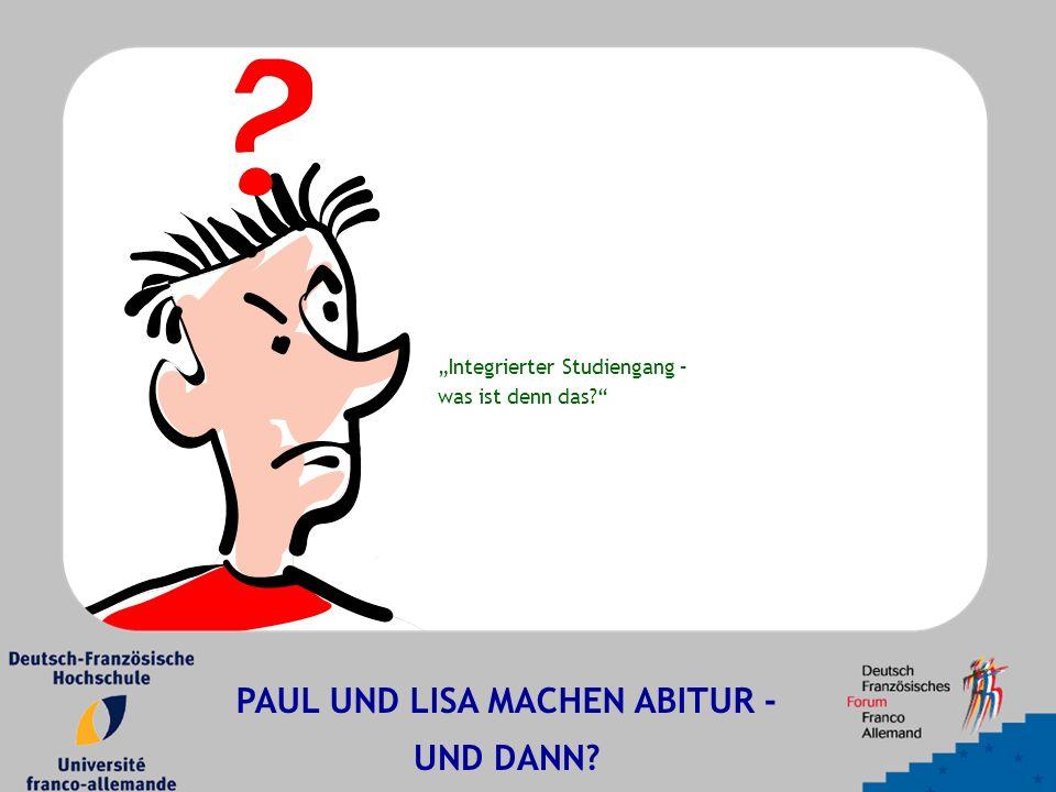 """""""Integrierter Studiengang – was ist denn das? PAUL UND LISA MACHEN ABITUR - UND DANN?"""