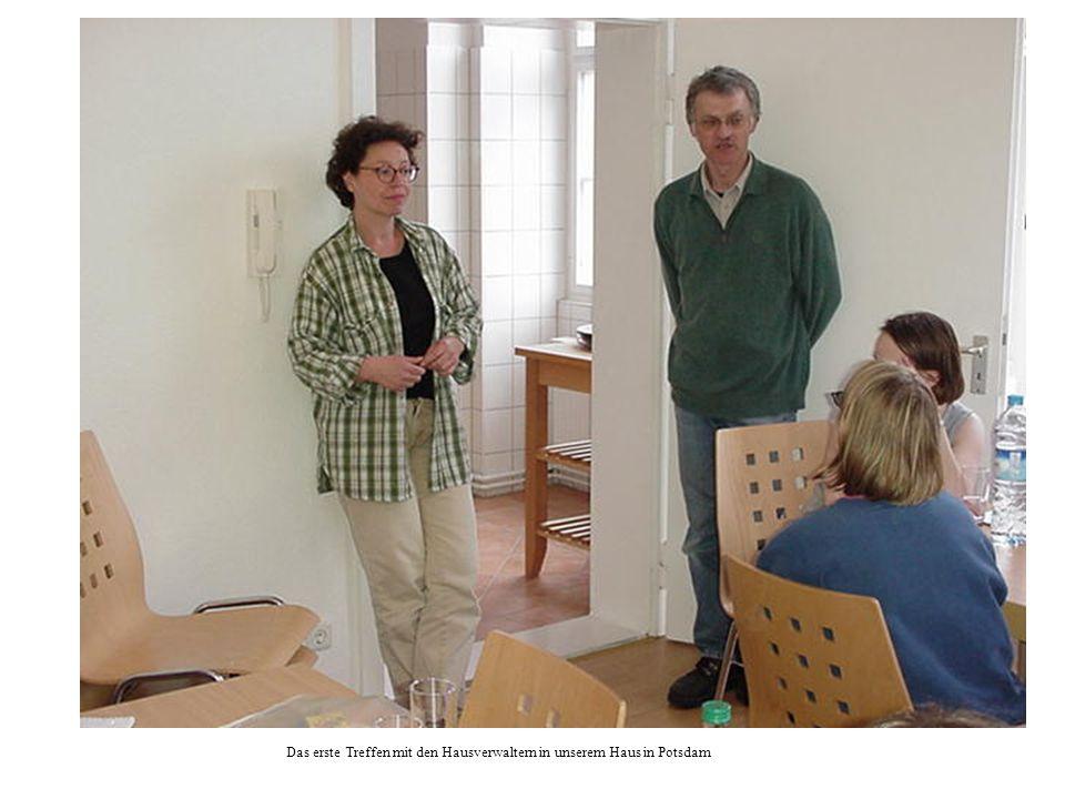 Das erste Treffen mit den Hausverwaltern in unserem Haus in Potsdam