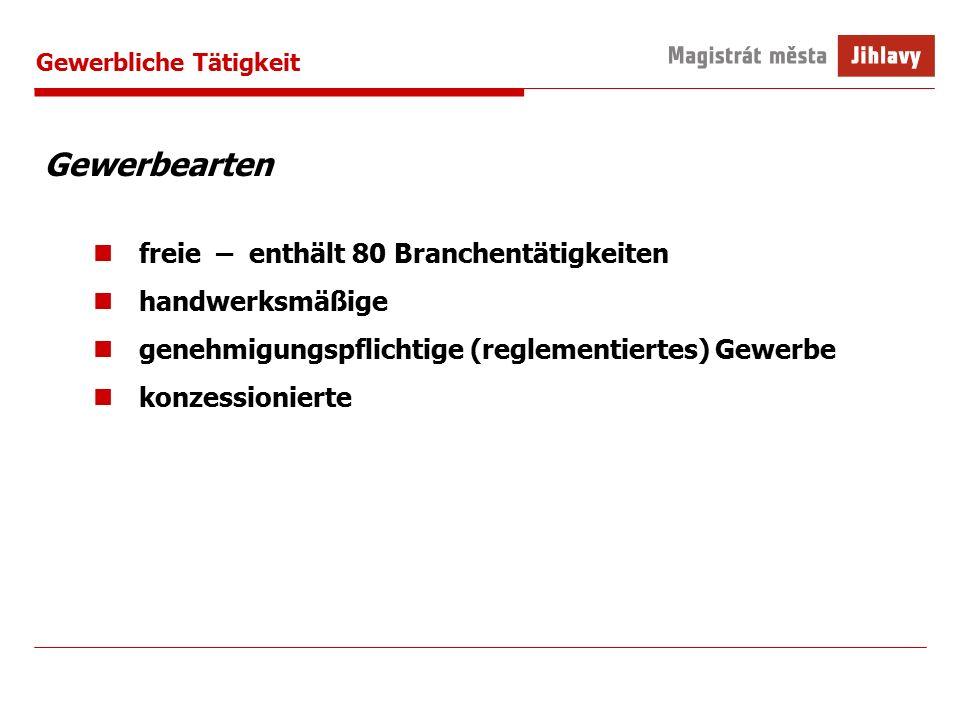 Gewerbliche Tätigkeit Gewerbearten freie – enthält 80 Branchentätigkeiten handwerksmäßige genehmigungspflichtige (reglementiertes) Gewerbe konzessionierte