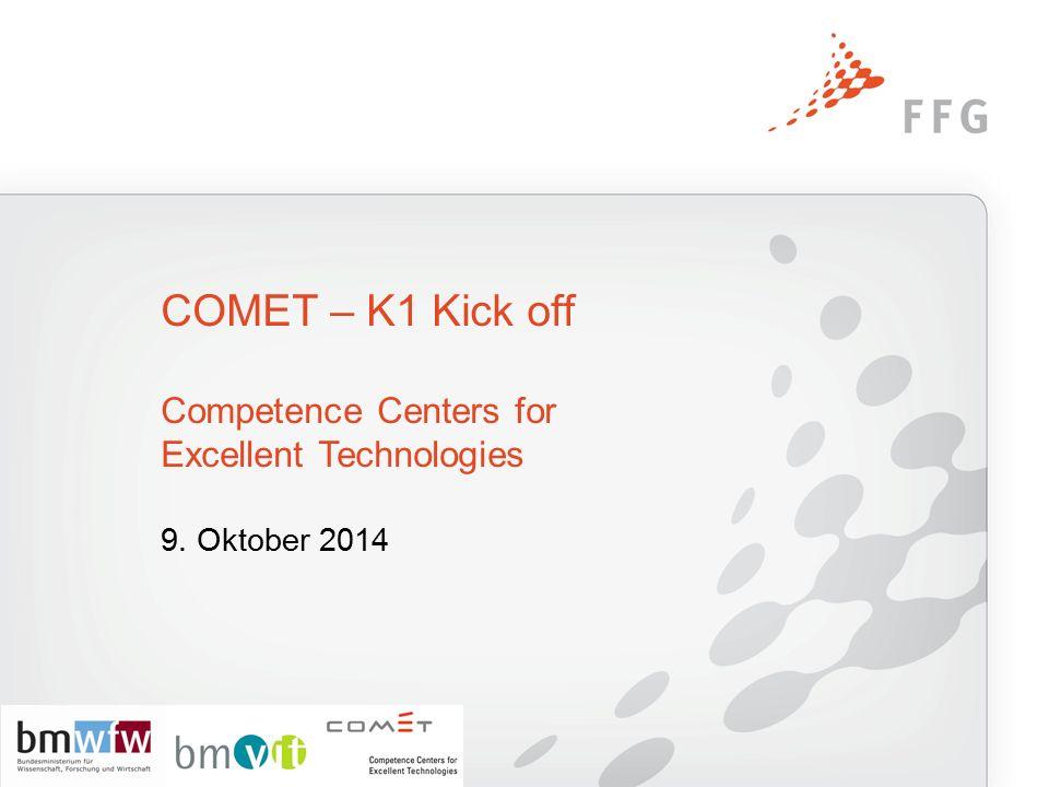 9. Oktober 2014 COMET – K1 Kick off Competence Centers for Excellent Technologies