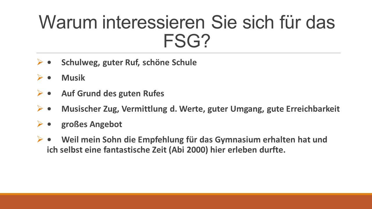Warum interessieren Sie sich für das FSG.