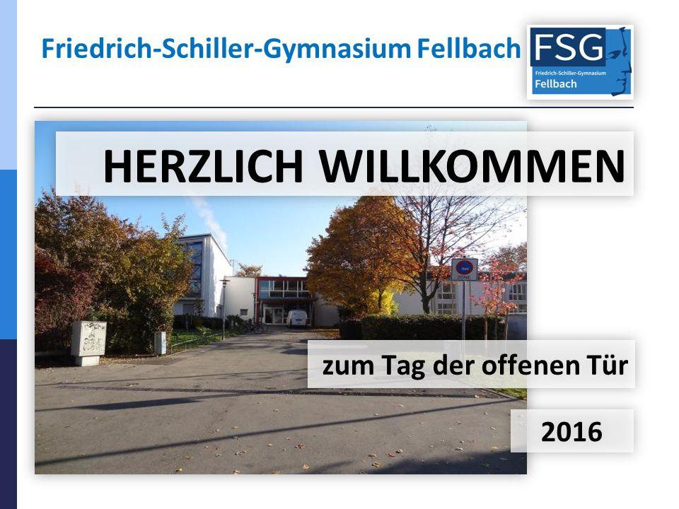 Friedrich-Schiller-Gymnasium Fellbach zum Tag der offenen Tür HERZLICH WILLKOMMEN 2016
