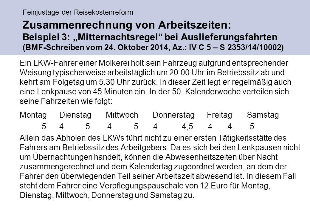 """Feinjustage der Reisekostenreform Zusammenrechnung von Arbeitszeiten: Beispiel 3: """"Mitternachtsregel bei Auslieferungsfahrten (BMF-Schreiben vom 24."""