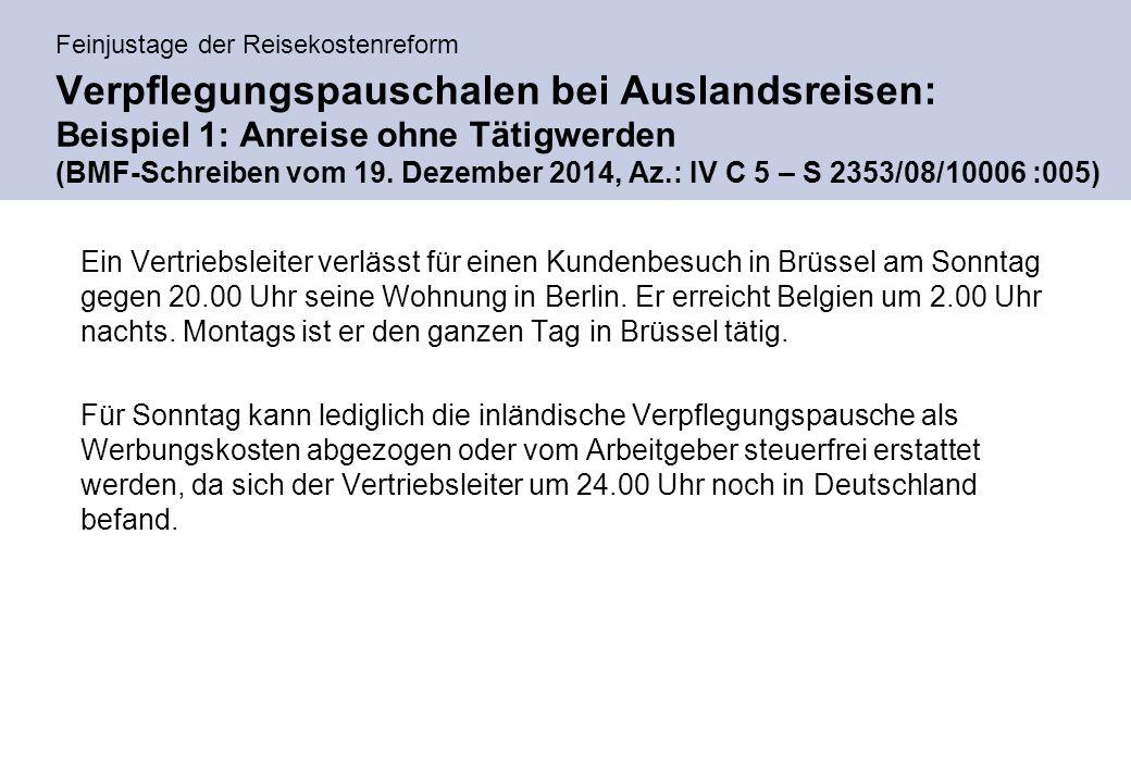 Feinjustage der Reisekostenreform Verpflegungspauschalen bei Auslandsreisen: Beispiel 1: Anreise ohne Tätigwerden (BMF-Schreiben vom 19.