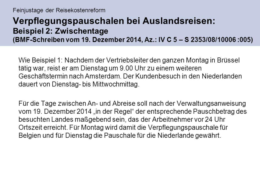 Feinjustage der Reisekostenreform Verpflegungspauschalen bei Auslandsreisen: Beispiel 2: Zwischentage (BMF-Schreiben vom 19.