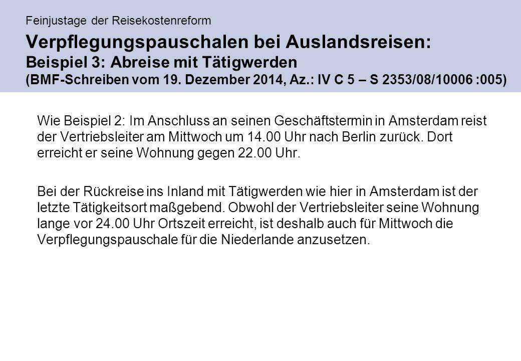 Feinjustage der Reisekostenreform Verpflegungspauschalen bei Auslandsreisen: Beispiel 3: Abreise mit Tätigwerden (BMF-Schreiben vom 19.