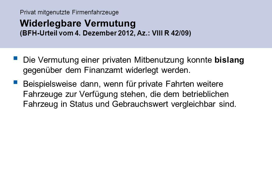 Privat mitgenutzte Firmenfahrzeuge Widerlegbare Vermutung (BFH-Urteil vom 4.