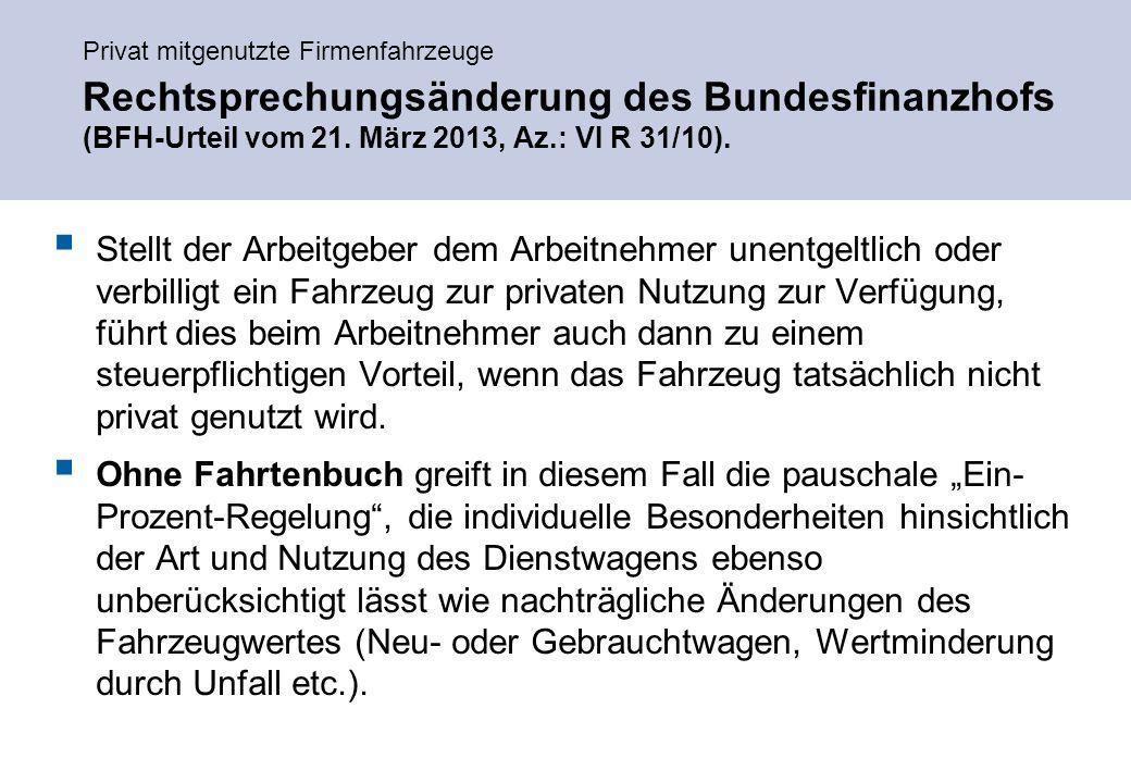 Privat mitgenutzte Firmenfahrzeuge Rechtsprechungsänderung des Bundesfinanzhofs (BFH-Urteil vom 21.