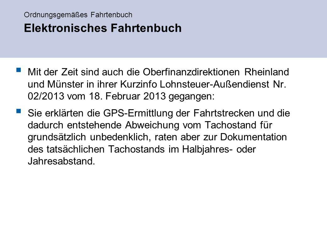 Ordnungsgemäßes Fahrtenbuch Elektronisches Fahrtenbuch  Mit der Zeit sind auch die Oberfinanzdirektionen Rheinland und Münster in ihrer Kurzinfo Lohnsteuer-Außendienst Nr.