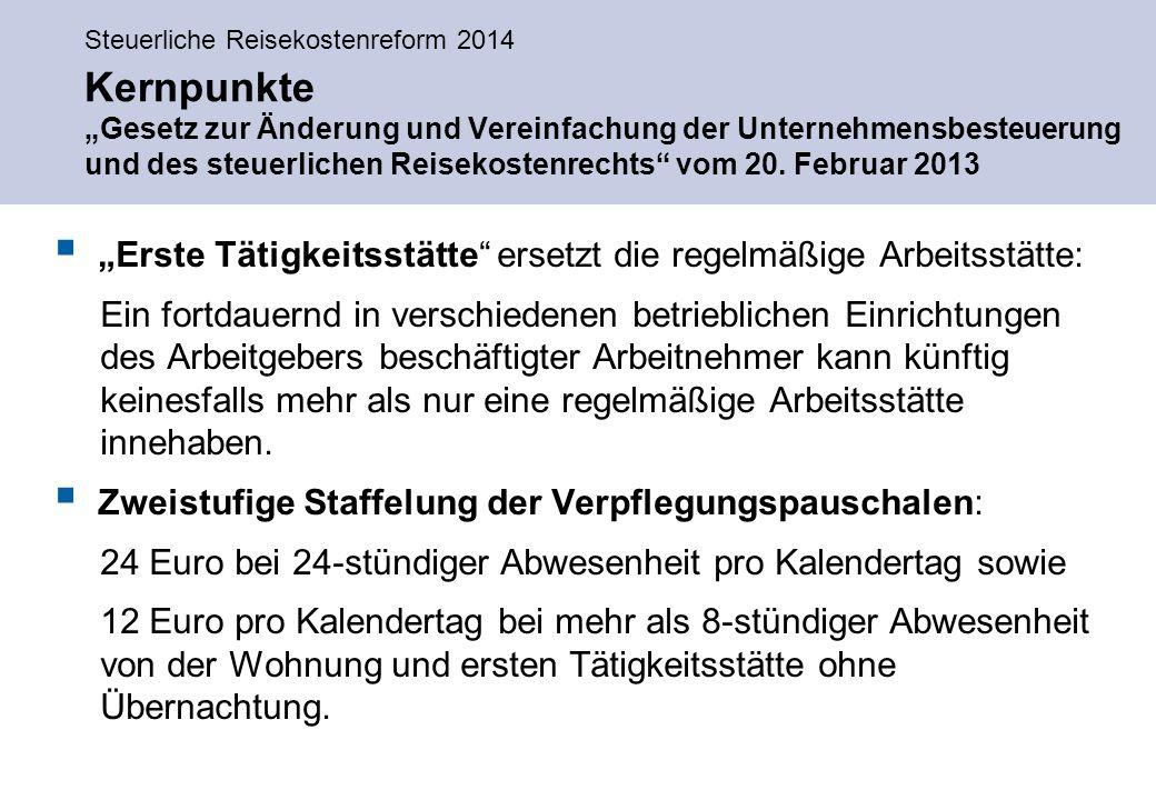 """Steuerliche Reisekostenreform 2014 Kernpunkte """"Gesetz zur Änderung und Vereinfachung der Unternehmensbesteuerung und des steuerlichen Reisekostenrechts vom 20."""
