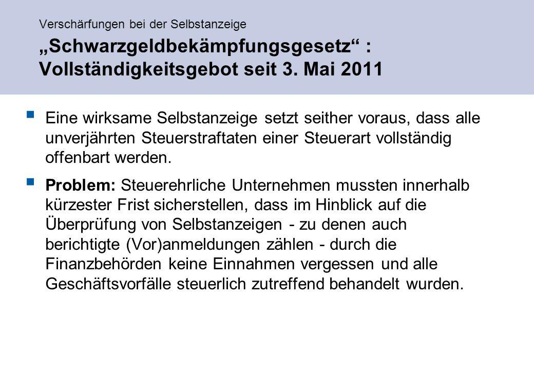 """Verschärfungen bei der Selbstanzeige """"Schwarzgeldbekämpfungsgesetz : Vollständigkeitsgebot seit 3."""