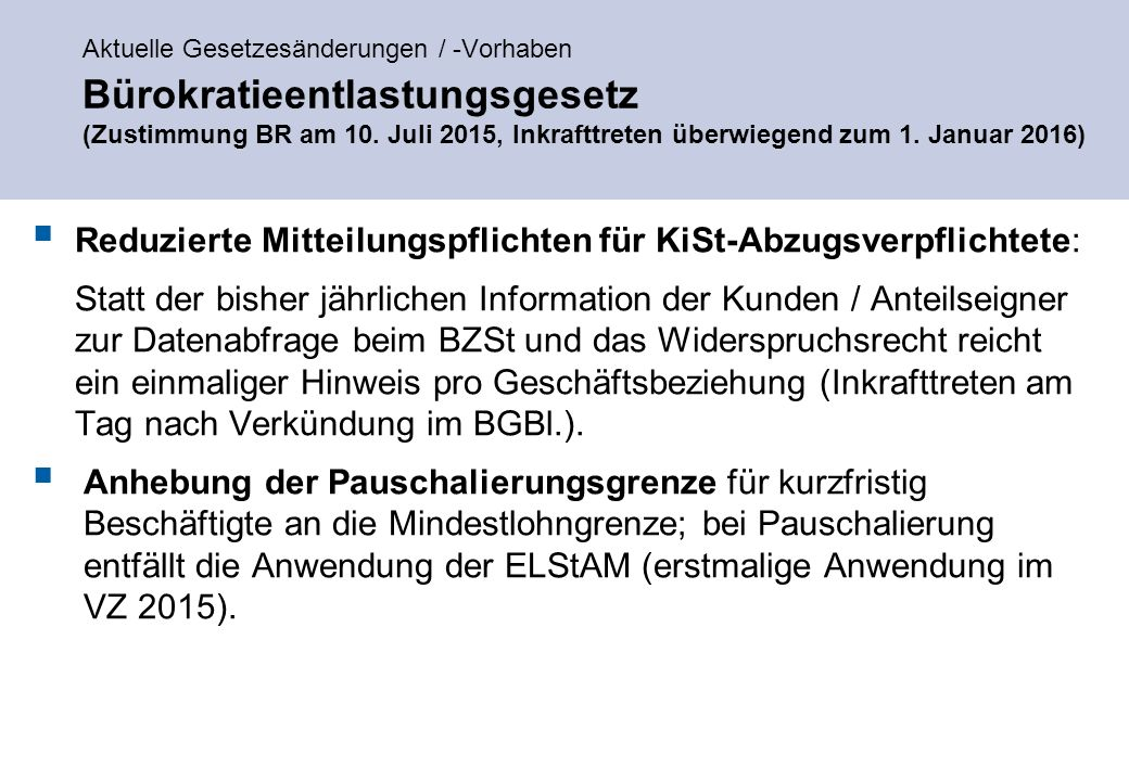Aktuelle Gesetzesänderungen / -Vorhaben Bürokratieentlastungsgesetz (Zustimmung BR am 10.