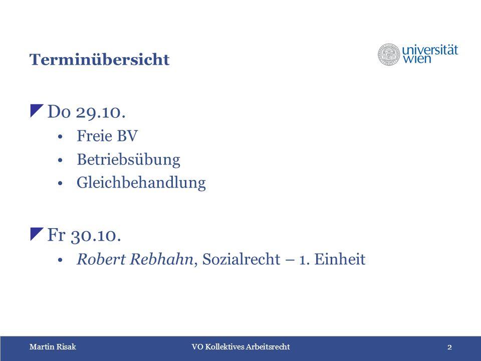 Martin RisakVO Kollektives Arbeitsrecht2 Terminübersicht  Do 29.10.