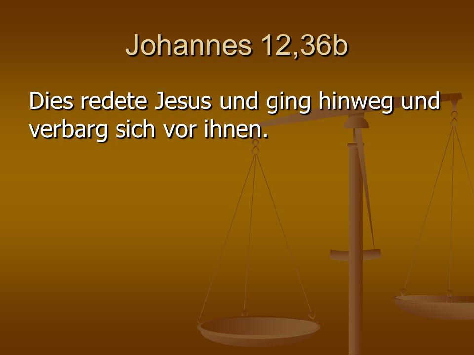 Johannes 12,37-50 1. Der vorhergesagte Unglaube (37-41)