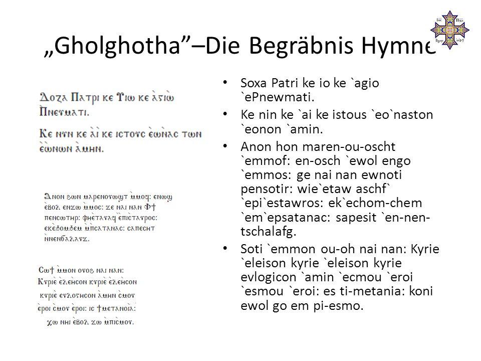 """""""Gholghotha –Die Begräbnis Hymne Soxa Patri ke io ke `agio `ePnewmati."""