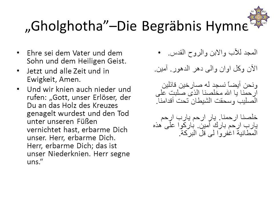"""""""Gholghotha –Die Begräbnis Hymne Ehre sei dem Vater und dem Sohn und dem Heiligen Geist."""