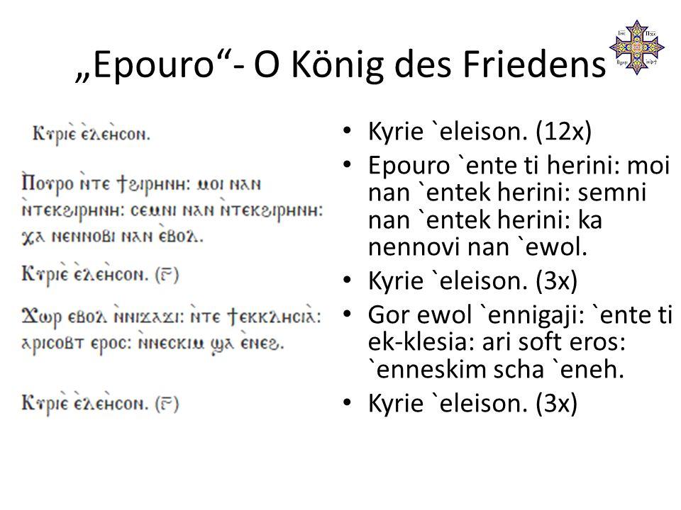 """""""Epouro - O König des Friedens Kyrie `eleison."""