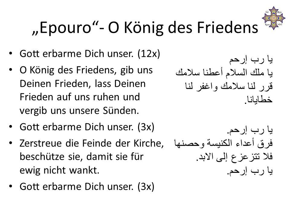 """""""Epouro - O König des Friedens Gott erbarme Dich unser."""