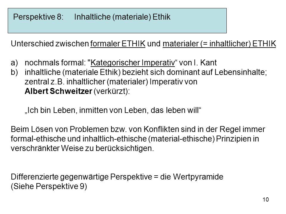 10 Unterschied zwischen formaler ETHIK und materialer (= inhaltlicher) ETHIK a)nochmals formal: Kategorischer Imperativ von I.