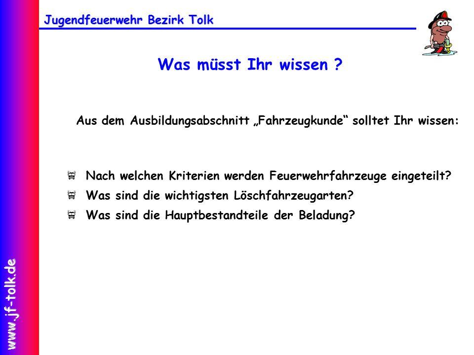 Jugendfeuerwehr Bezirk Tolk www.jf-tolk.de Was müsst Ihr wissen .