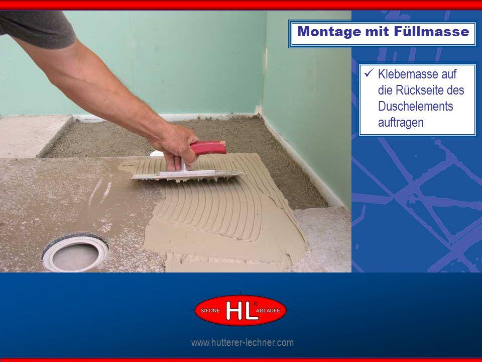 Klebemasse auf die Rückseite des Duschelements auftragen www.hutterer-lechner.com ® Montage mit Füllmasse