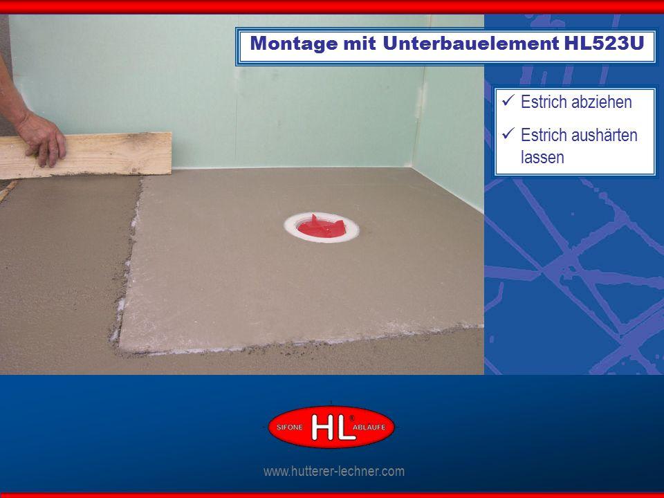 ® Estrich abziehen Estrich aushärten lassen Montage mit Unterbauelement HL523U