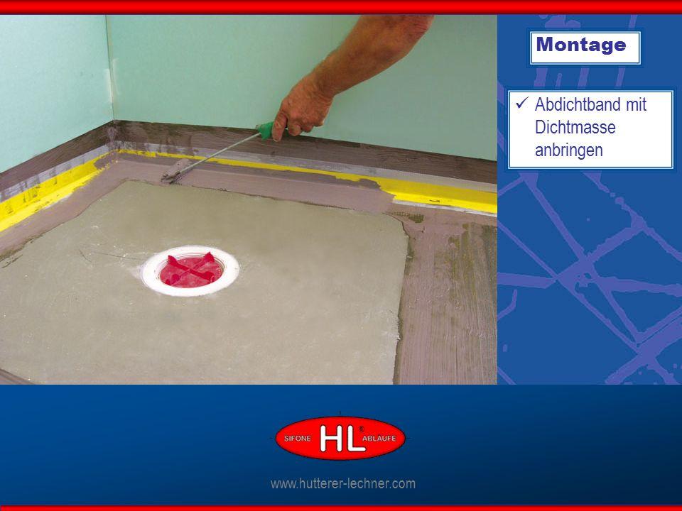 Montage Abdichtband mit Dichtmasse anbringen www.hutterer-lechner.com ®