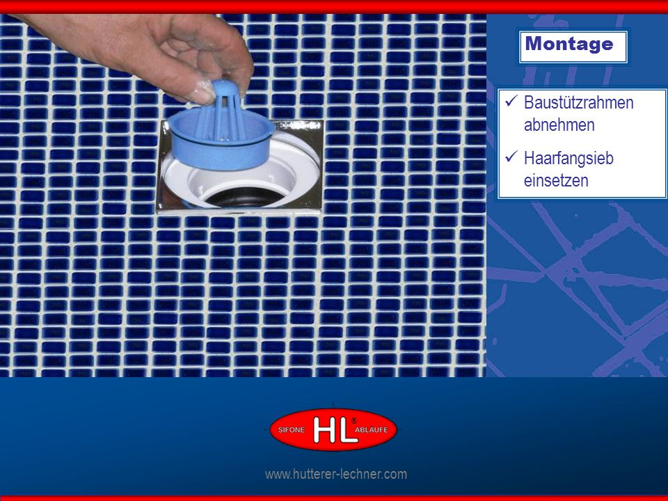 Montage Baustützrahmen abnehmen Haarfangsieb einsetzen www.hutterer-lechner.com ®