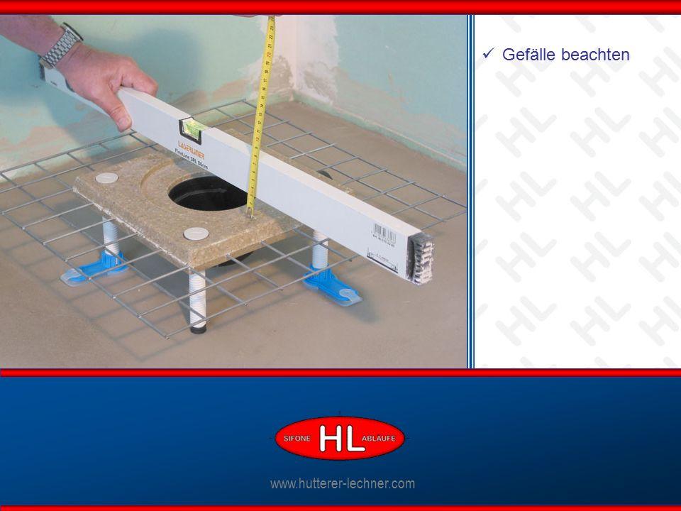 www.hutterer-lechner.com Gefälle beachten