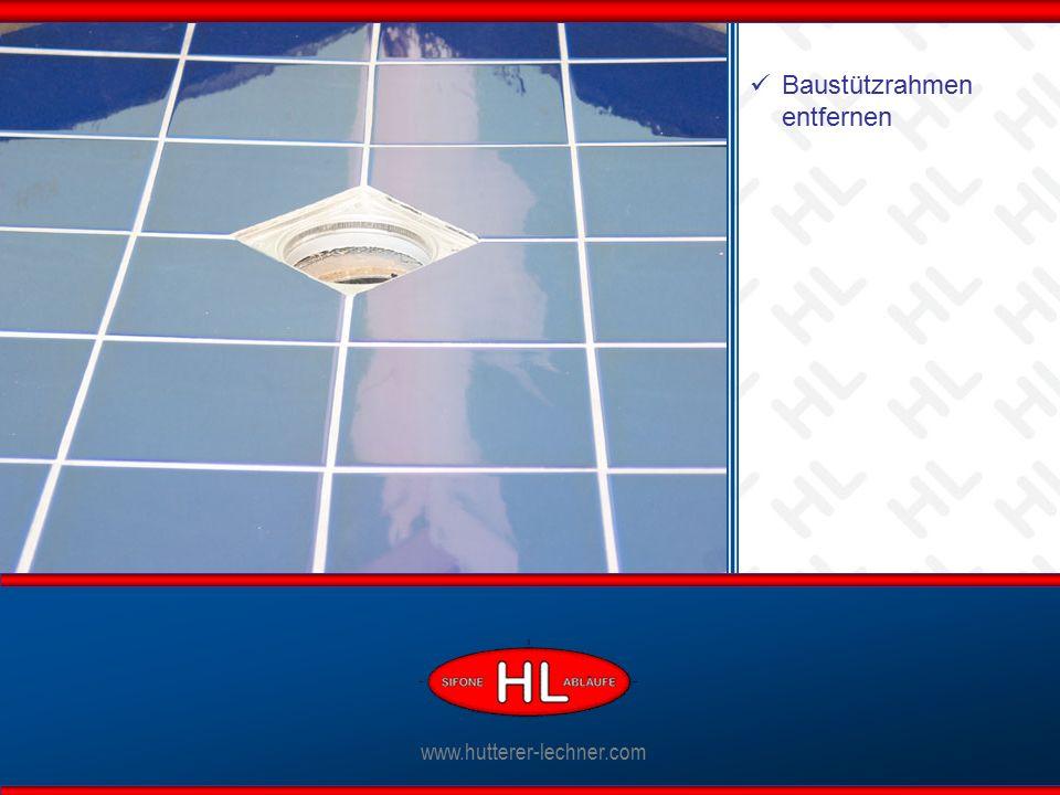 www.hutterer-lechner.com Ablaufkörper anschließen www.hutterer-lechner.com Baustützrahmen entfernen