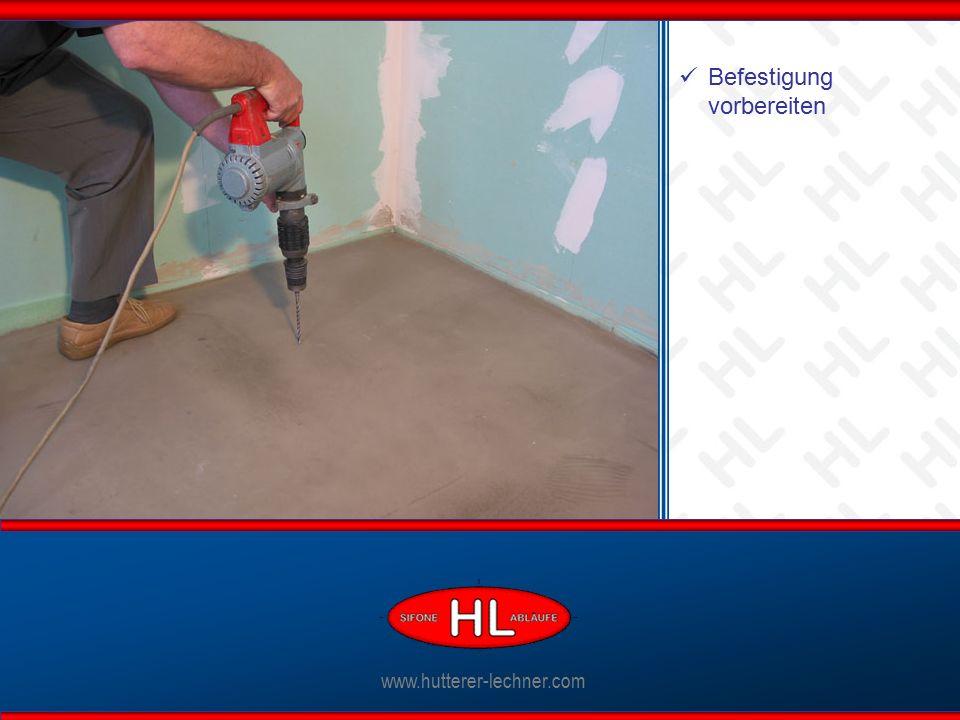 www.hutterer-lechner.com Befestigung vorbereiten