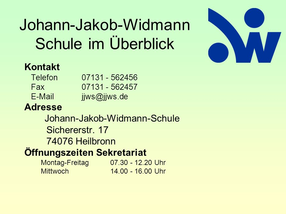 Kontakt Telefon 07131 - 562456 Fax 07131 - 562457 E-Mail jjws@jjws.de Adresse Johann-Jakob-Widmann-Schule Sichererstr. 17 74076 Heilbronn Öffnungszeit