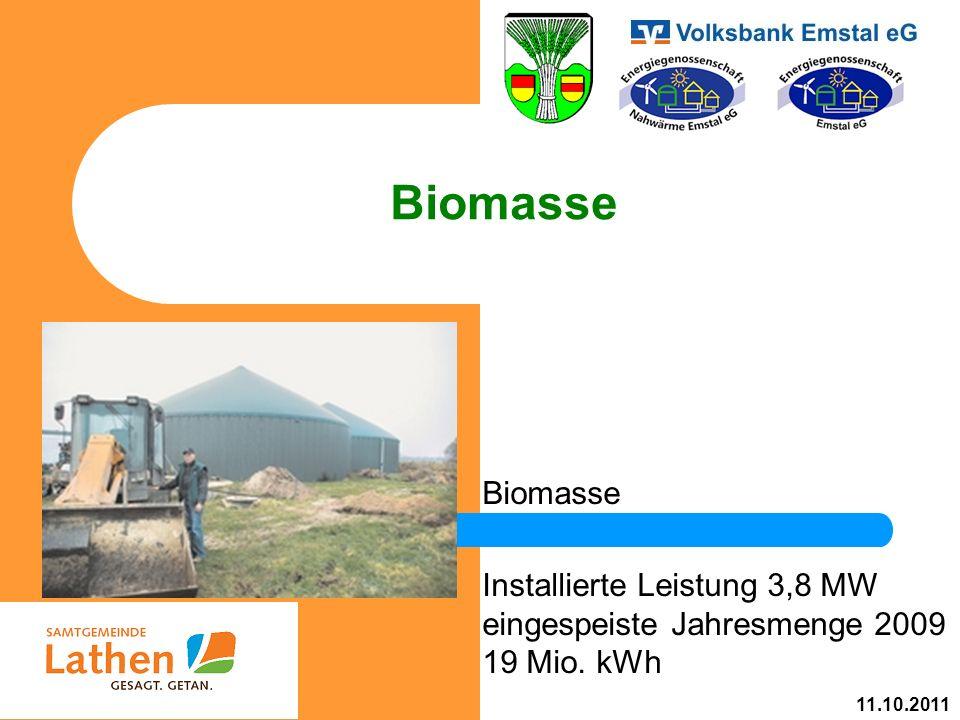 Biomasse Installierte Leistung 3,8 MW eingespeiste Jahresmenge 2009 19 Mio. kWh 11.10.2011