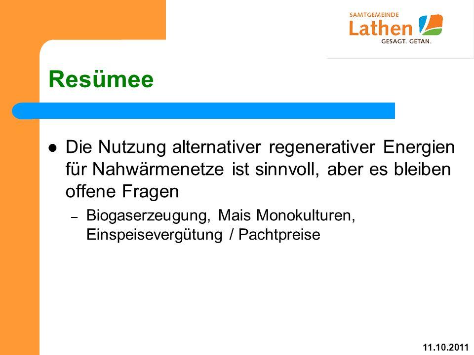 Resümee Die Nutzung alternativer regenerativer Energien für Nahwärmenetze ist sinnvoll, aber es bleiben offene Fragen – Biogaserzeugung, Mais Monokulturen, Einspeisevergütung / Pachtpreise 11.10.2011