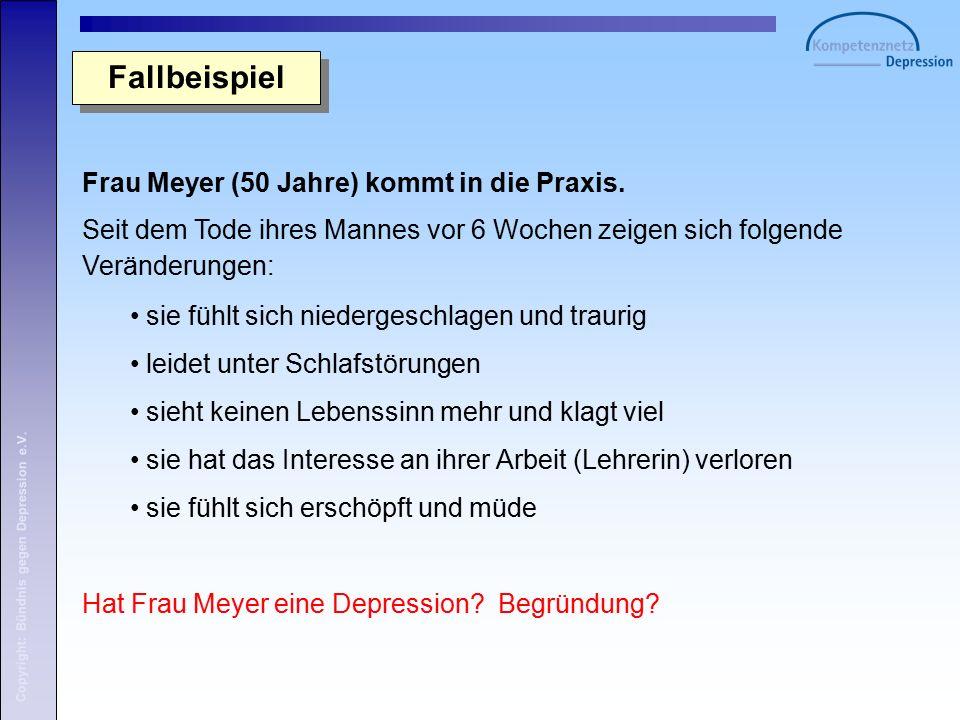 Copyright: Bündnis gegen Depression e.V. Fallbeispiel Frau Meyer (50 Jahre) kommt in die Praxis.