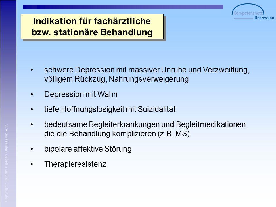Copyright: Bündnis gegen Depression e.V. Indikation für fachärztliche bzw.