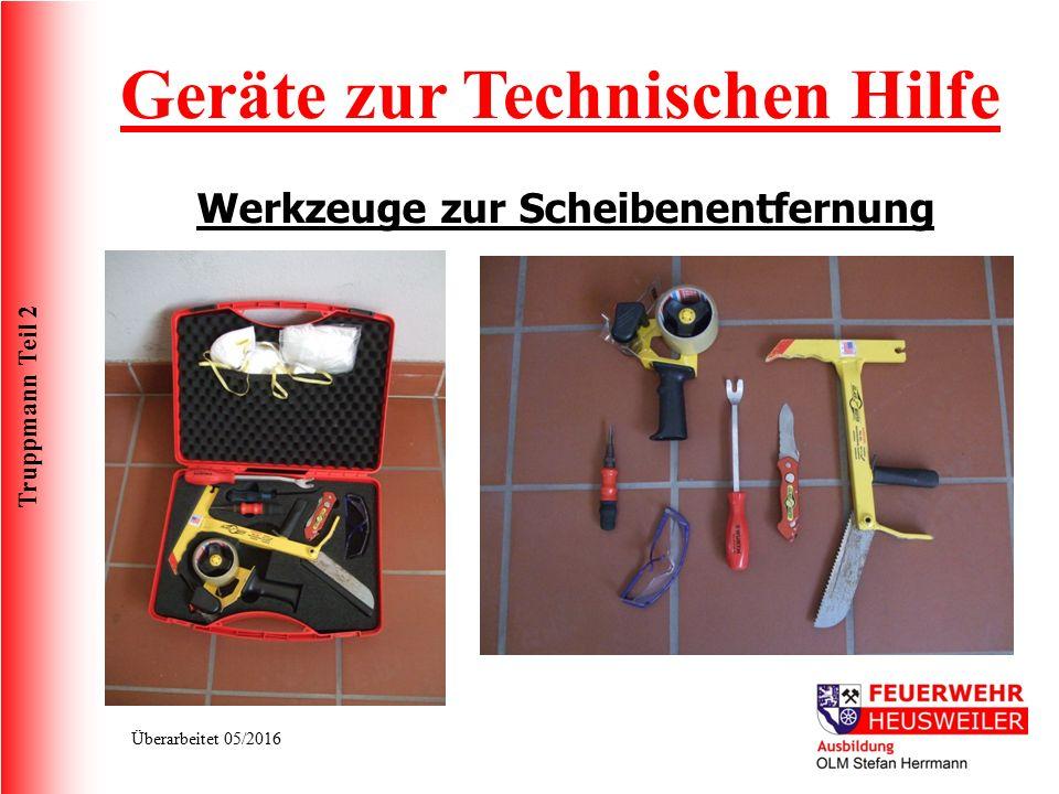 Truppmann Teil 2 Überarbeitet 05/2016 Werkzeuge zur Scheibenentfernung Geräte zur Technischen Hilfe