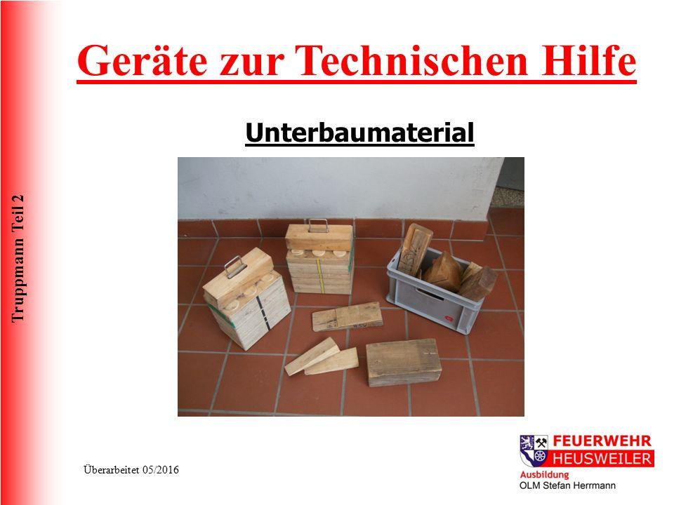 Truppmann Teil 2 Überarbeitet 05/2016 Geräte zur Technischen Hilfe Unterbaumaterial