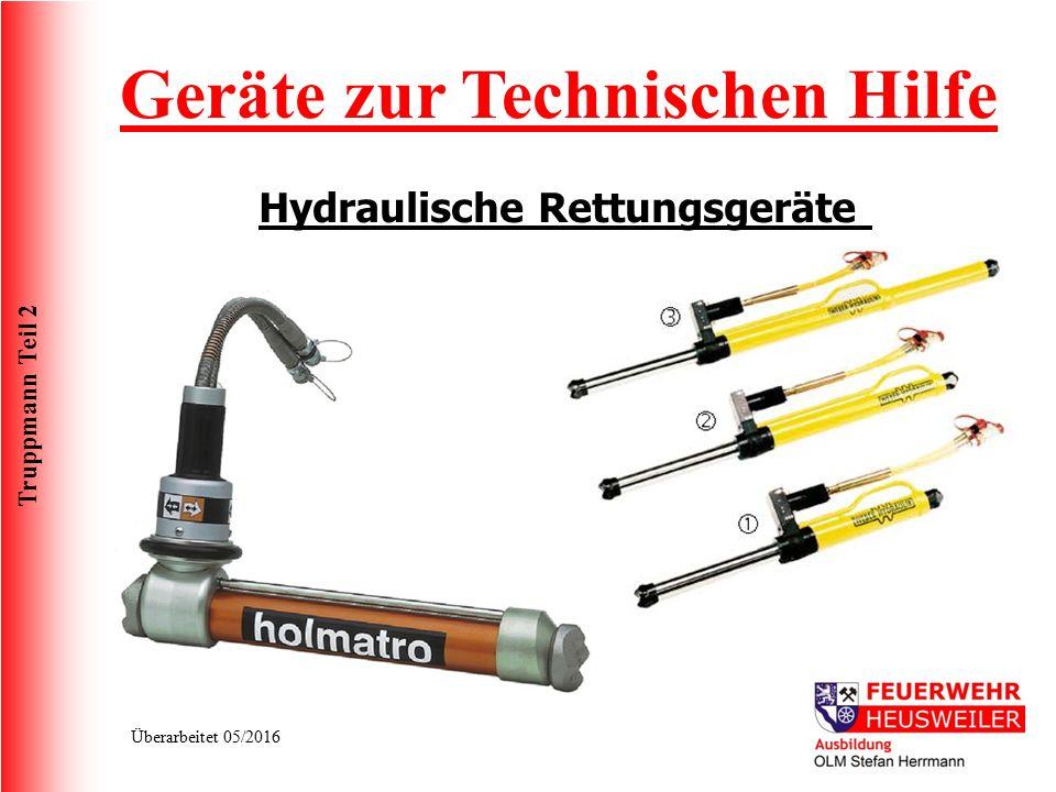 Truppmann Teil 2 Überarbeitet 05/2016 Geräte zur Technischen Hilfe Hydraulische Rettungsgeräte
