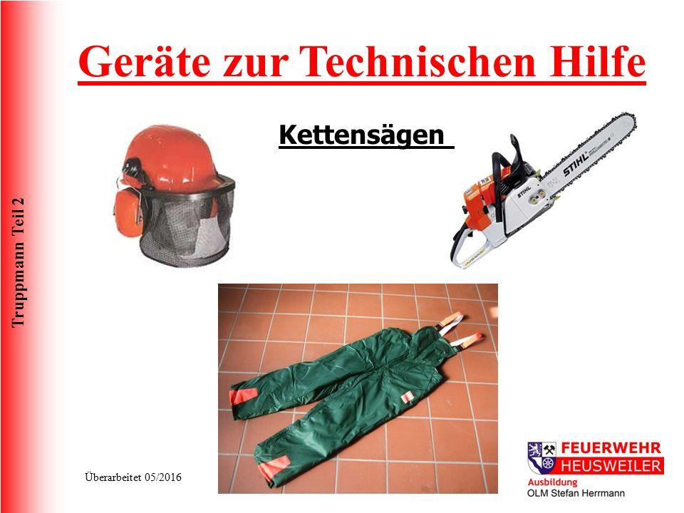 Truppmann Teil 2 Überarbeitet 05/2016 Geräte zur Technischen Hilfe Kettensägen