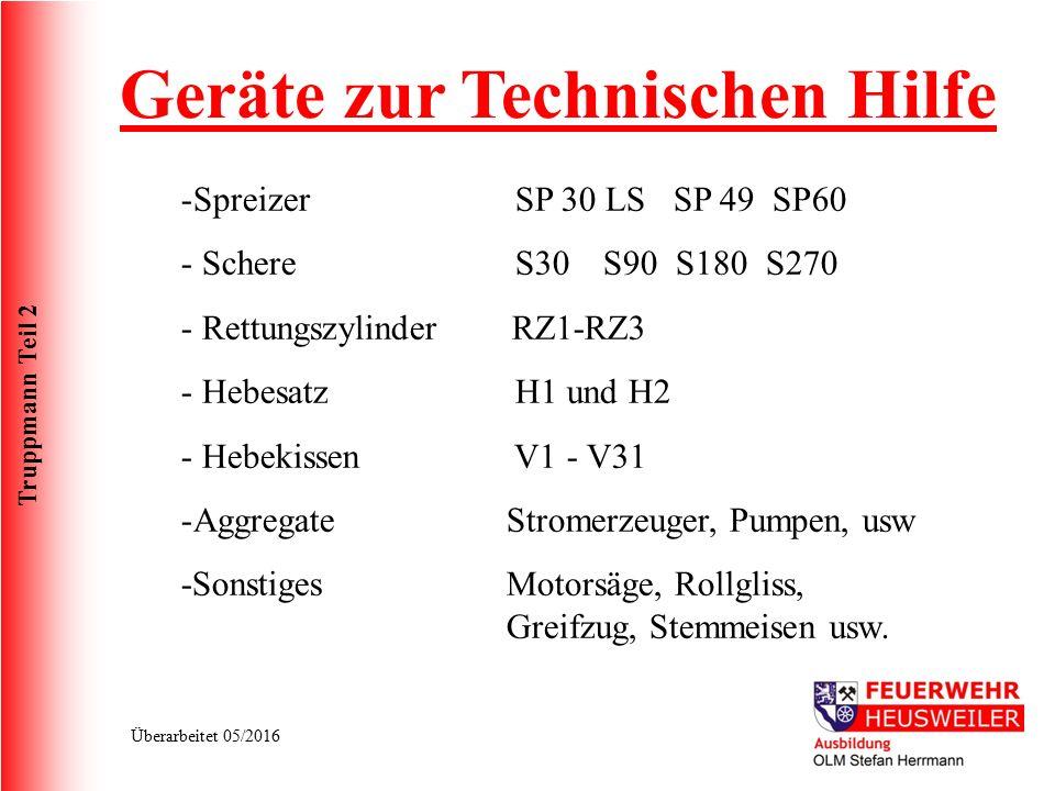 Truppmann Teil 2 Überarbeitet 05/2016 Geräte zur Technischen Hilfe -Spreizer SP 30 LS SP 49 SP60 - Schere S30S90 S180 S270 - Rettungszylinder RZ1-RZ3