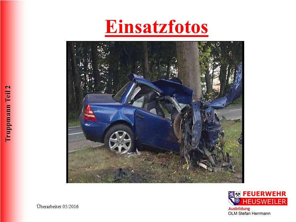 Truppmann Teil 2 Überarbeitet 05/2016 Einsatzfotos